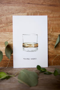 You're Neat - Whiskey / Rum / Bourbon birthday, anniversary, father's day, just because card