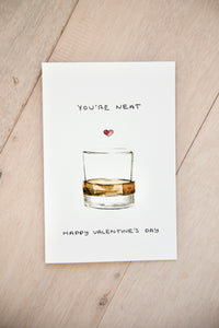 You're Neat, Happy Valentine's Day - Whiskey / Rum / Bourbon birthday, anniversary, father's day, just because card