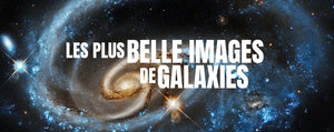 Les photos des plus belles galaxies de l'univers