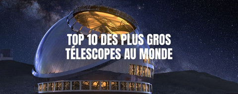 Top plus gros télescope du monde