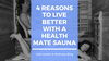 4 Reasons to Live Better with a Health Mate Sauna