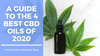 A Guide to the 4 Best CBD Oils of 2020