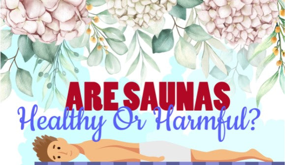 Are Saunas Healthy or Harmful? [Infographic]