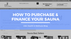 How to Purchase & Finance Your Sauna [Video Tutorial]
