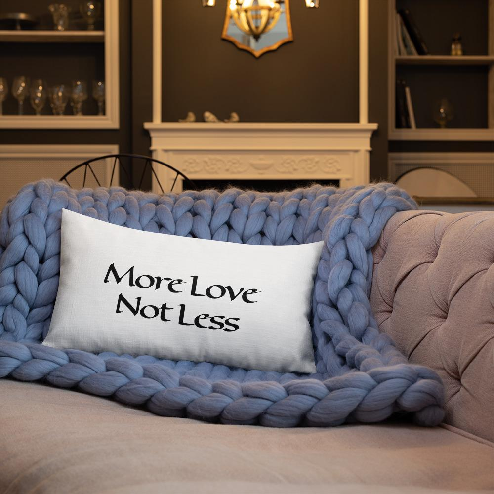 More Love Not Less ~ High Vibe Premium Mantra Throw Pillow Rectangle 20x12 - claritycove.com