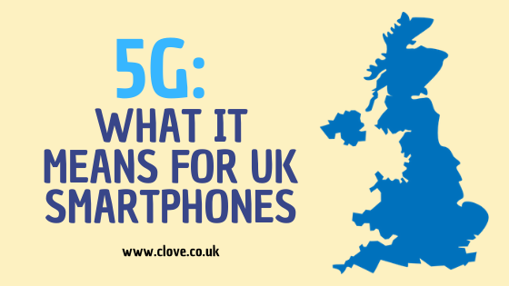 5G: What It Means for UK Smartphones