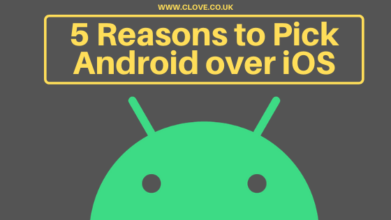 5 Reasons to Pick Android Over iOS