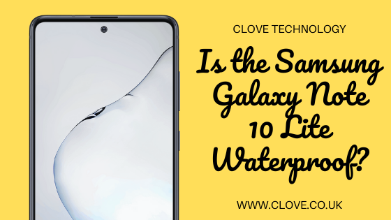 Is the Samsung Galaxy Note 10 Lite Waterproof?