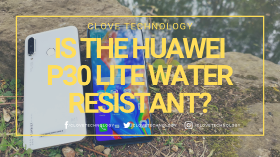 Is the Huawei P30 Lite Water Resistant?