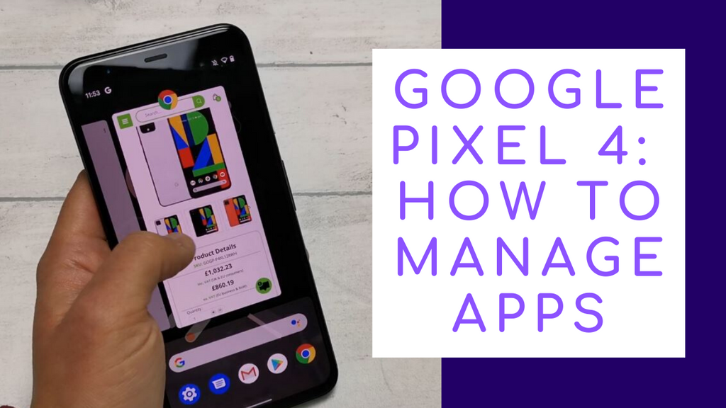 Google Pixel 4: How to Manage, Open and Close All Apps