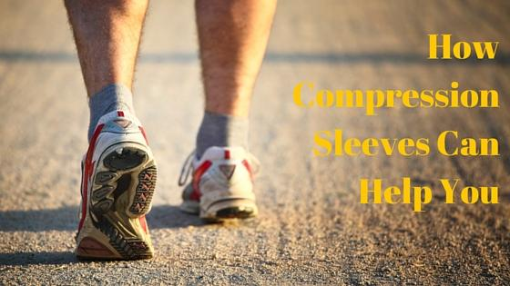 How Compression Sleeves Work for You