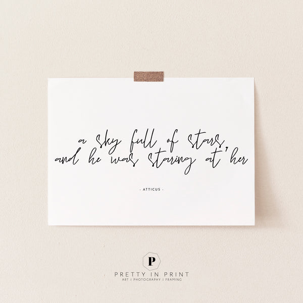 Atticus Quote | A sky full of stars and he was staring at her | Typography | Love Wall Art