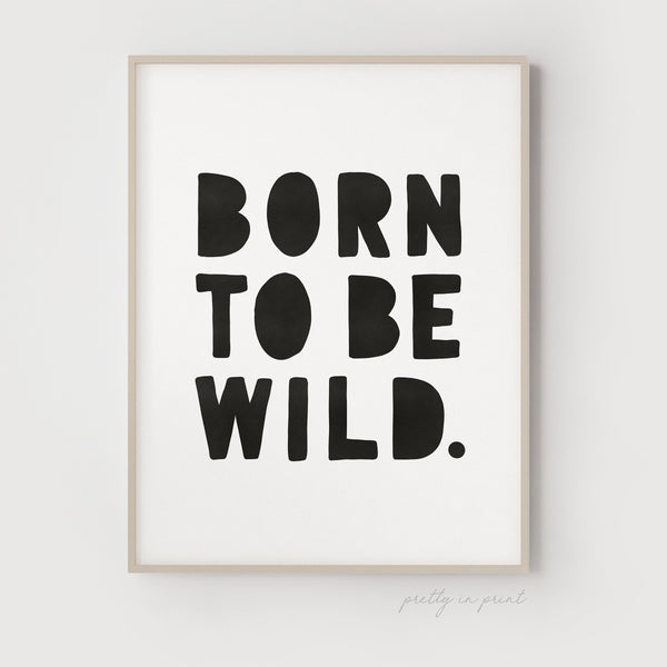 Born to be Wild Nursery Print | Black
