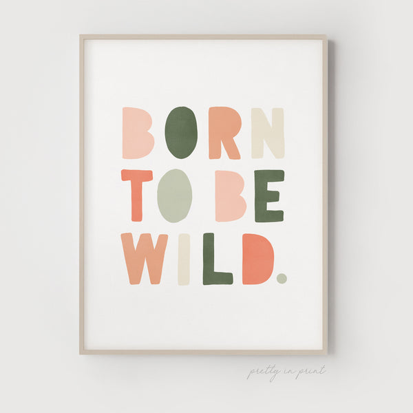 Born to be Wild Nursery Print | Blush Pinks & Green