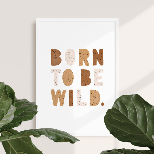 Born to be Wild Nursery Print | Dotty Burnt Umber