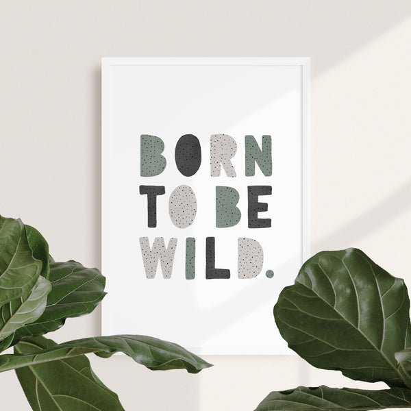 Born to be Wild Nursery Print | Dotty Spearmint