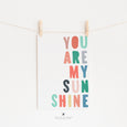 You Are My Sunshine Quote | Nursery Art | Multi-Coloured
