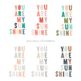 You Are My Sunshine Quote | Nursery Art | Multi-Coloured - Pretty in Print Art