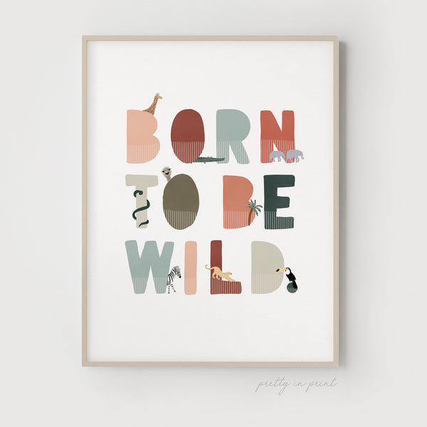 Born to be Wild Nursery Print | Illustrated with Safari Animals