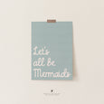 Let's All Be Mermaids Art | Under the Sea Room Theme | Scandi Kids Decor (Blue)
