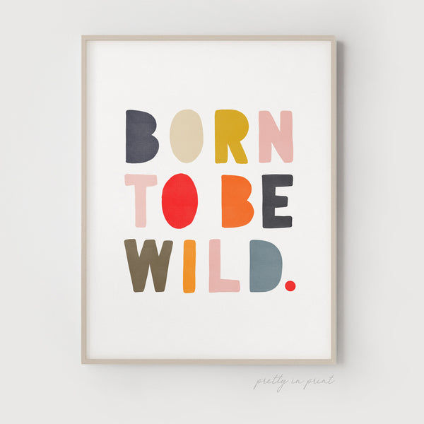 Born to be Wild Nursery Print | Muted Rainbow Colours