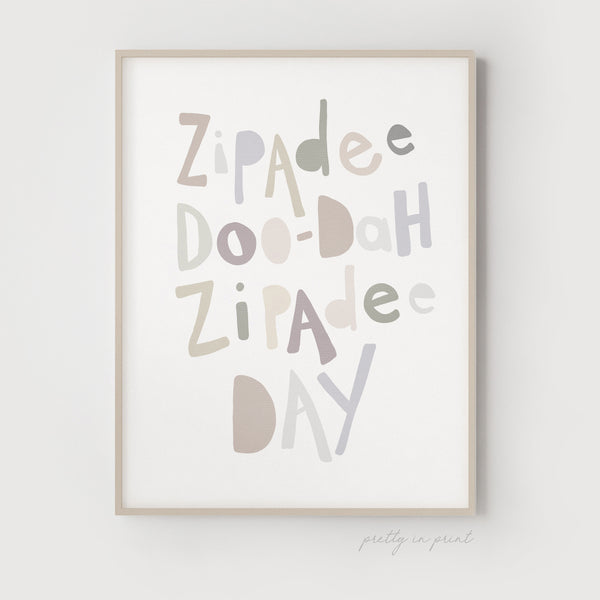 Zipadee Doo-Dah Zipadee Day Quote | Nursery Art | Natural - Pretty in Print Art