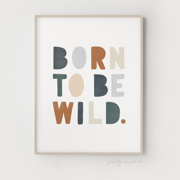 Born to be Wild Nursery Print | Navy & Brown