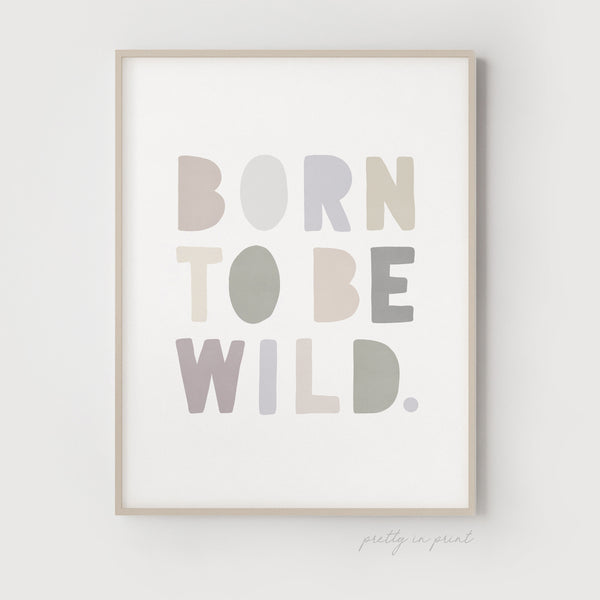 Born to be Wild Nursery Print | Pastel