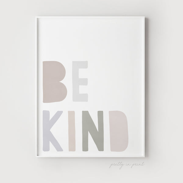 Be Kind Nursery Art Print | Pastel Natural