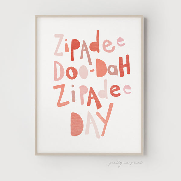 Zipadee Doo-Dah Zipadee Day Quote | Nursery Art | Pink - Pretty in Print Art