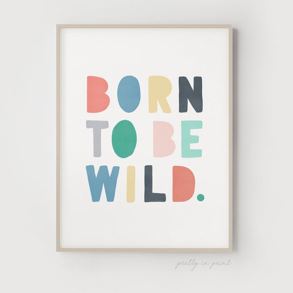 Born to be Wild Nursery Print | Rainbow