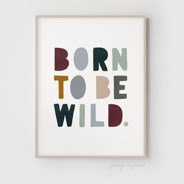 Born to be Wild Nursery Print | Woodland Colours