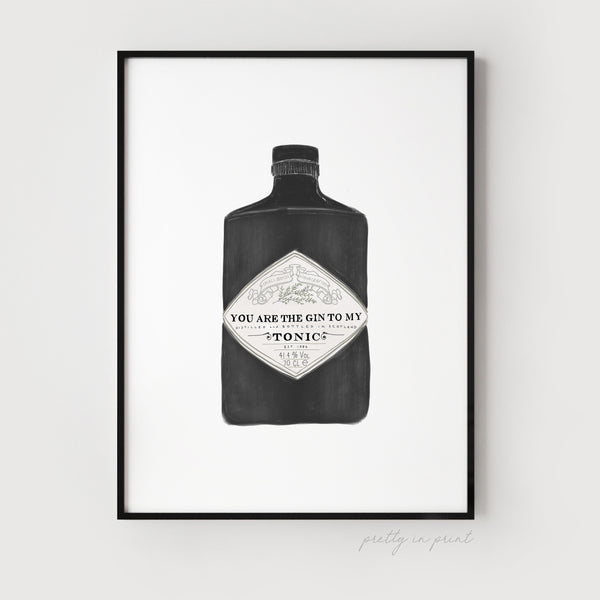 You are the gin to my tonic Quote | Gin to my tonic Print | Personalised Drinks Print - Pretty in Print Art