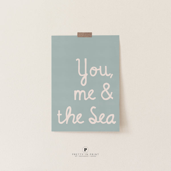 You, me & the sea Quote Print | Kids Scandi Nursery Decor | Blue