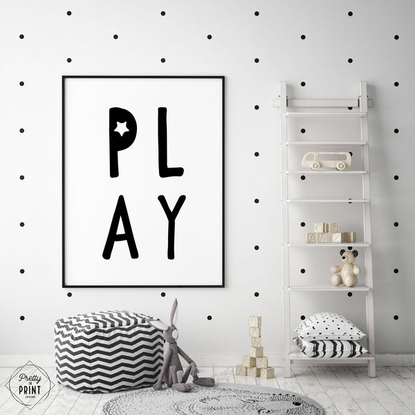 Black & White Nursery Quote Print - PLAY - Pretty in Print Art