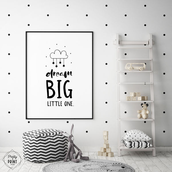 Black & White Nursery Quote Print - DREAM BIG LITTLE ONE - Pretty in Print Art