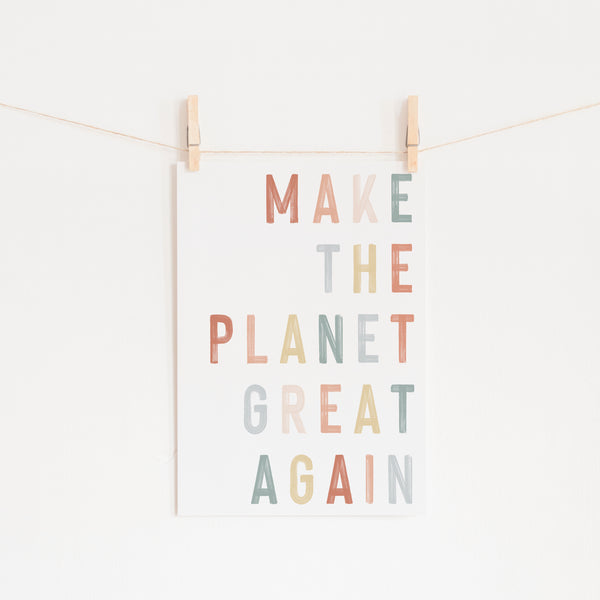 Make This Planet Great Again Quote | Children's Eco Save The Planet Art