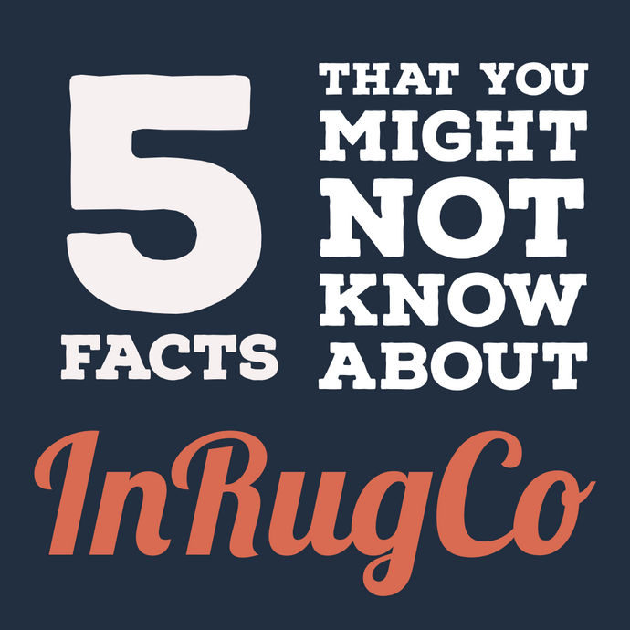 5 InRugCo Facts | That You Might Not Know