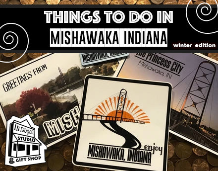 Things to do in Mishawaka, Indiana Winter Edition