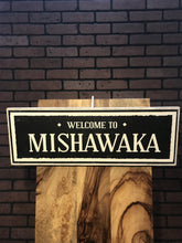 Load image into Gallery viewer, Welcome to Mishawaka Sign - InRugCo Studio & Gift Shop