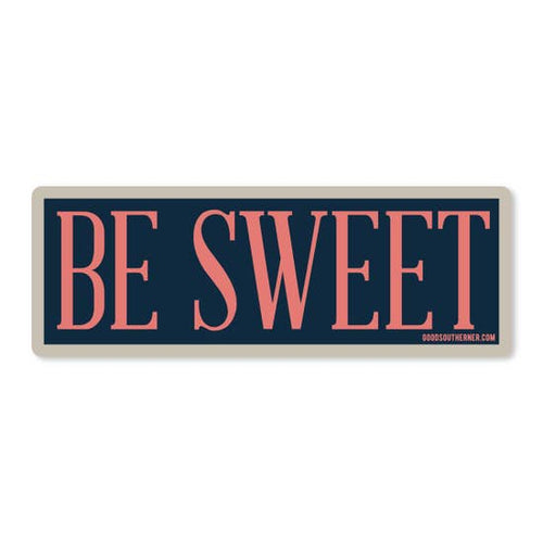 Be Sweet Sticker | Good Southerner - InRugCo Studio & Gift Shop