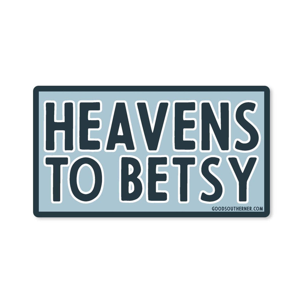 Heavens to Betsy Sticker | Good Southerner - InRugCo Studio & Gift Shop