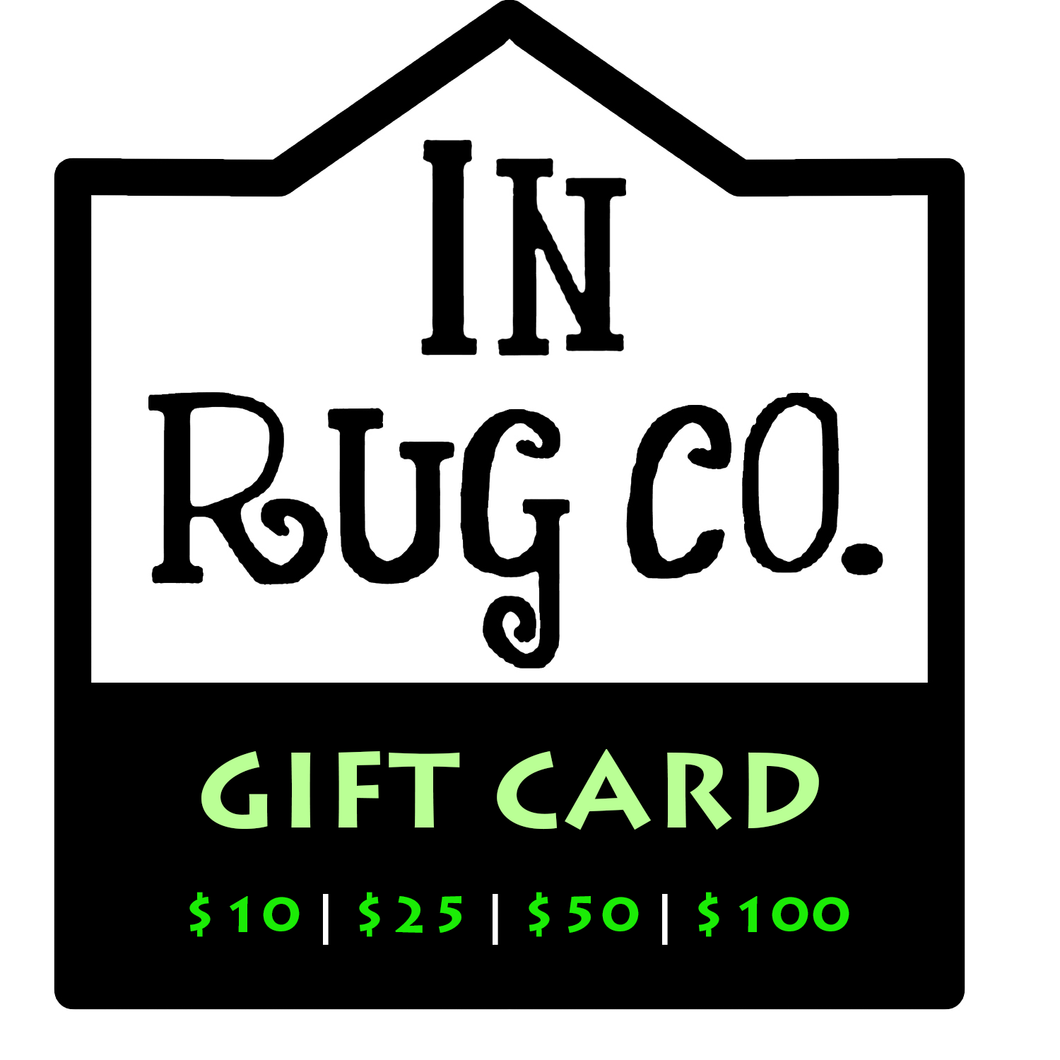 Gift Card ($10, $25, $50, or $100) - InRugCo Studio & Gift Shop