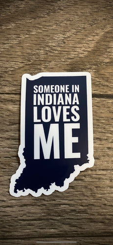 someone in indiana loves me sticker