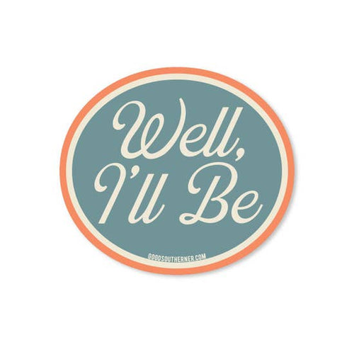 Well I'll Be Sticker | Good Southerner - InRugCo Studio & Gift Shop