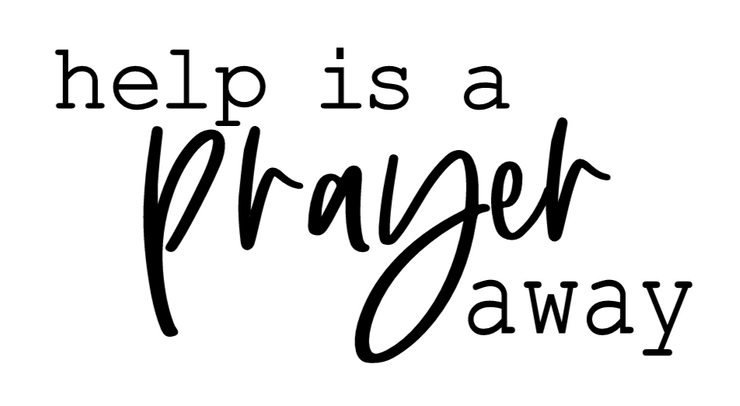 HELP IS A PRAYER AWAY (SVG FILE)