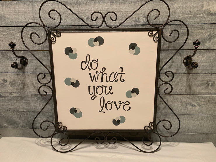 Wood & Wrought Iron Sign Do What You Love