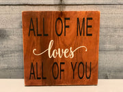 All of Me Loves All of You Wood Sign alternate view