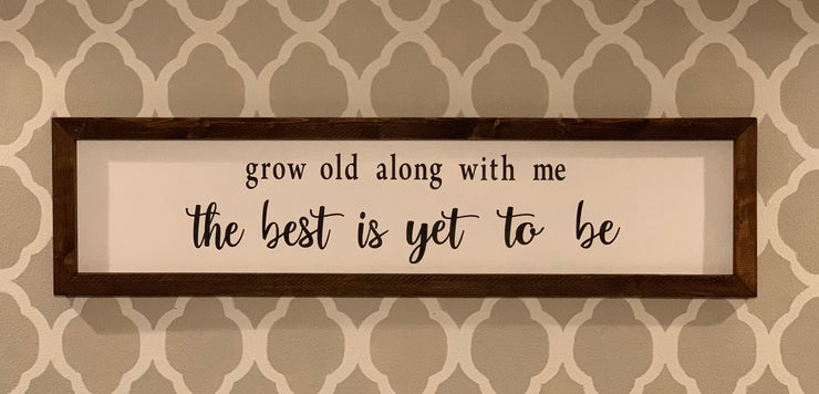 Grow Old Along With Me...The Best Is Yet To Be - Wood Sign - alternate view hung on wall