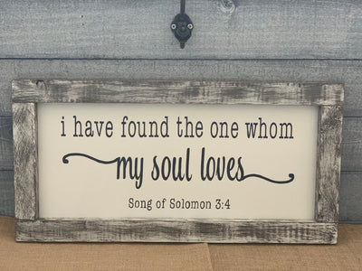 February Wood Sign of the Month - I have found the one whom my soul loves